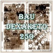 Bau Dexaketo 250