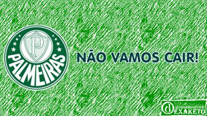 Palmeiras - Não Vamos Cair