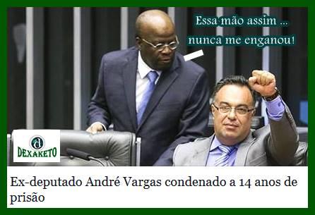 Andre Vargas Preso - Dexaketo