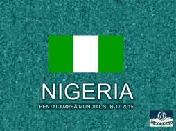 Nigeria - Pentacampeã Mundial Sub-17 2015