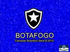 Botafogo Campeão Brasileiro Série B 2015 - Dexaketo