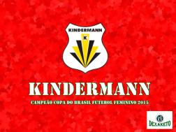 Kindermann - Campeão Copa do Brasil Futebol Feminino 2015