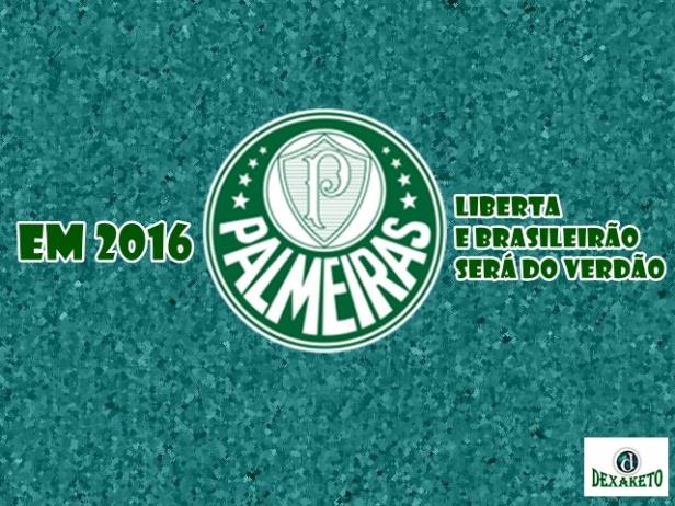 Palmeiras 2016 - O Retorno do Campeão - Dexaketo
