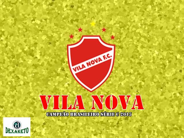 Vila Nova Campeão Brasileiro Série C 2015 - Dexaketo
