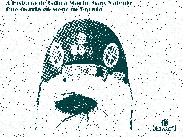 A História do Cabra Macho Mais Valente Que Morria de Medo de Barata - Dexaketo