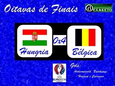 Hungria X Bélgica - Oitavas - UEFA EURO 2016 - Dexaketo