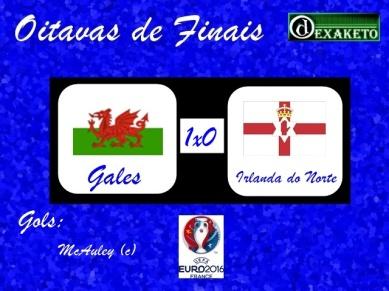 País de Gales X Irlanda do Norte - Oitavas - UEFA EURO 2016 - Dexaketo