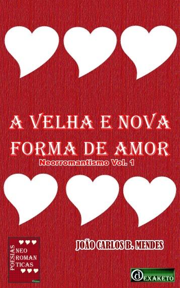 a-velha-e-nova-forma-de-amor-neorromantismo-vol-1