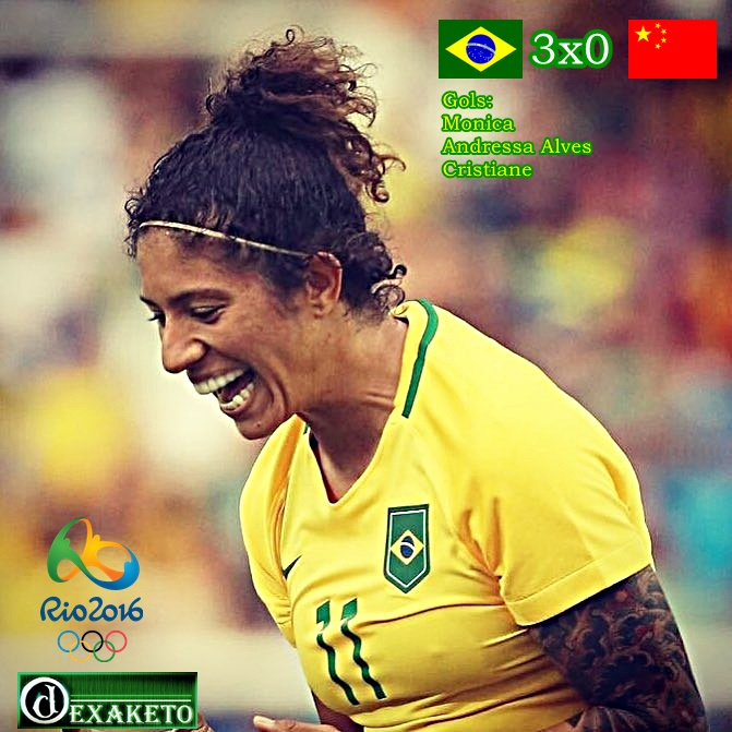 Brasil Vence China - Rio 2016 - Futebol Feminino - Dexaketo