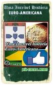 Uma Incrível História Euro-Americana - Dexaketo