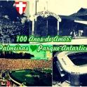 100 anos de Amor - Palmeiras e Parque Antartica - Dexaketo