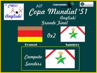 Final - Copa Mundial Angliski 2051 - Sanders Campeão - Cemparimbu - Dexaketo