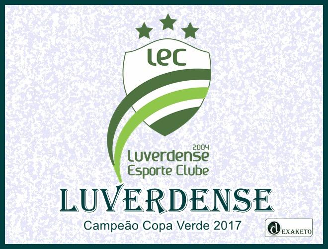 Luverdense Campeão Copa Verde 2017 - Dexaketo