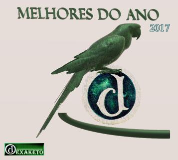 Melhores do Ano 2017 - Trofeu Periquito Verde - Dexaketo