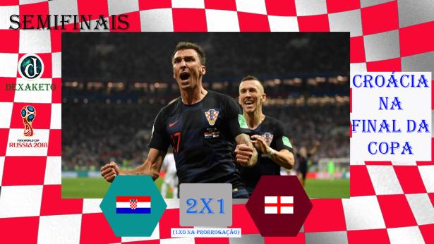 Croacia Vence Inglaterra e está na Final da Copa - FIFA World Cup Russia 2018 - Dexaketo