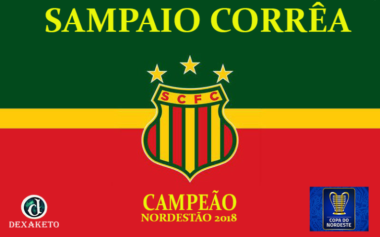 Sampaio Correa - Campeão do Nordestão 2018 - Dexaketo