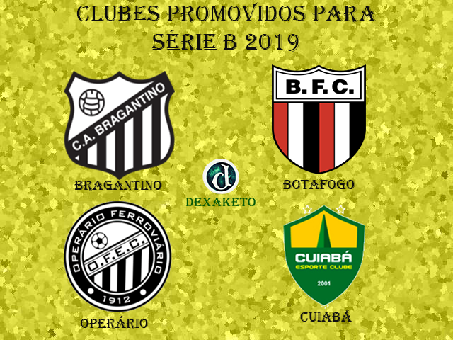 Clubes Promovidos Serie B 2019 - Dexaketo