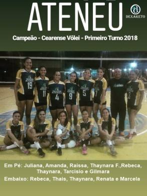 Ateneu - Campeão - 1º Turno - Campeonato Cearense de Vôlei Feminino 2018 - Dexaketo