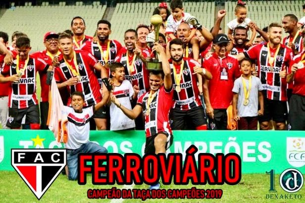 ferroviário campeão - taça dos campões 2019 - dexaketo