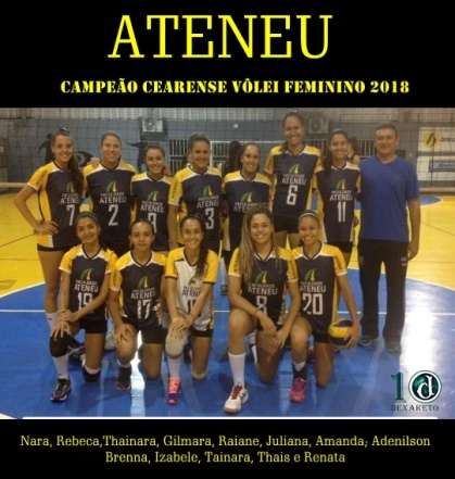 Ateneu - Campeão - Campeonato Cearense de Vôlei Feminino 2018 - Dexaketo